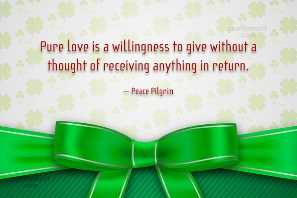 Generosity Quote: Pure love is a willingness to give...