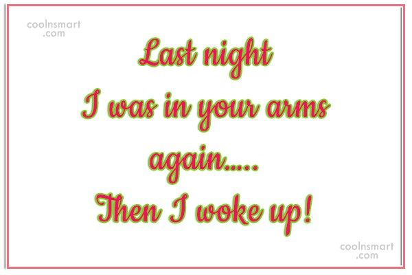 Quote: Last night I was in your arms...