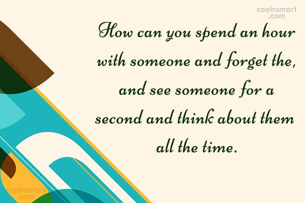 Quote: How can you spend an hour with...