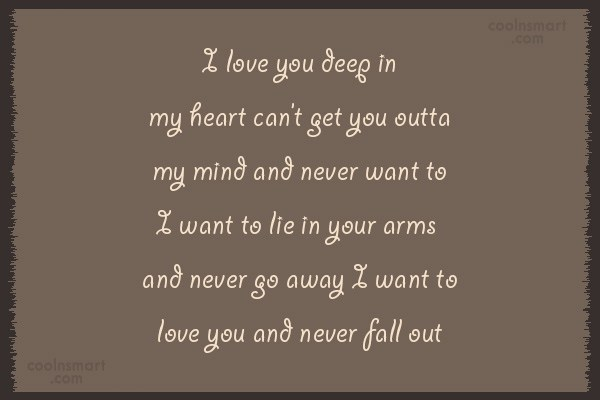 Quote: I love you deep in my heart...
