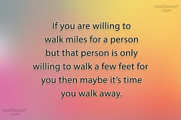 Quote: If you are willing to walk miles...
