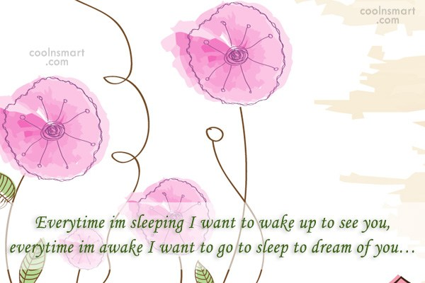 Quote: Everytime im sleeping I want to wake...