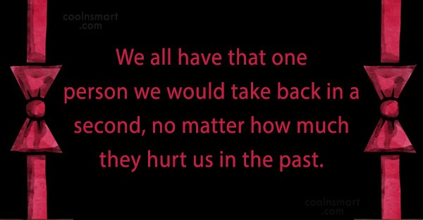 Images Quote: We all have that one person we...