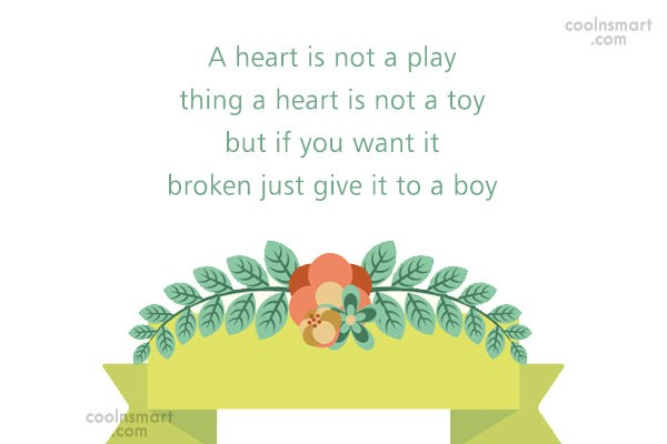 Quote: A heart is not a play thing...