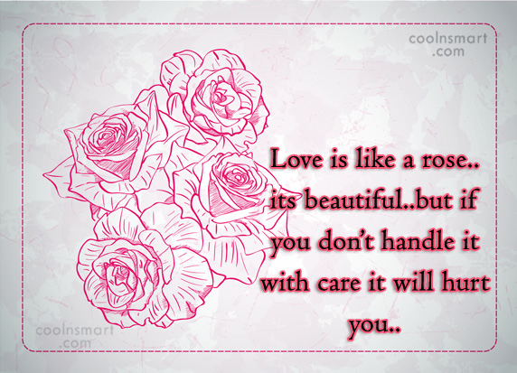 Quote: Love is like a rose..its beautiful..but if...