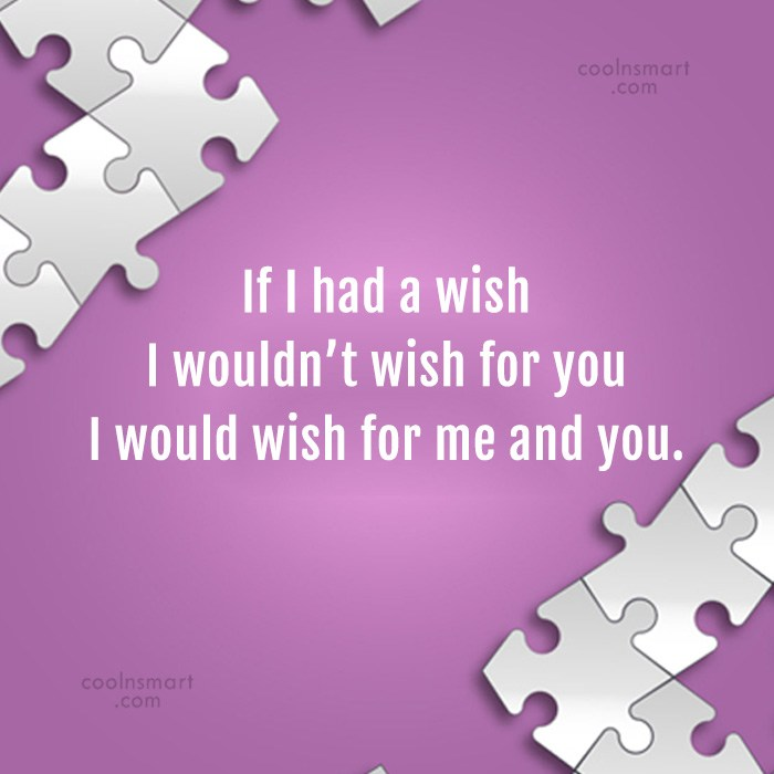 Love Quote: If I had a wish I wouldn't...