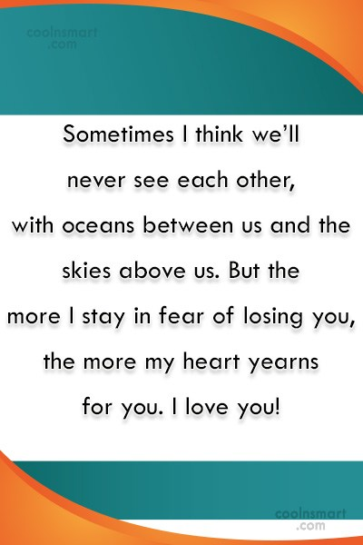 Missing You Quote: Sometimes I think we'll never see each...