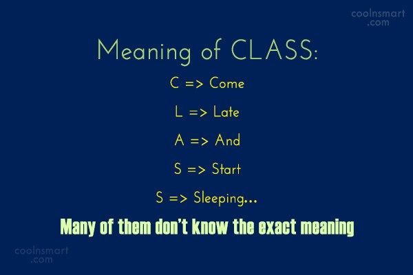 """Images Quote: Meaning of CLASS: C => Come L…"""" title=""""Images Quote: Meaning of CLASS: C => Come L… """" width=""""600″ height=""""400″ /></p>  <div class="""