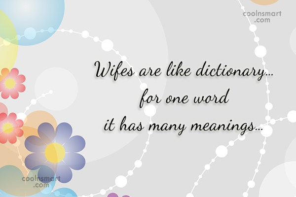 Images Quote: Wifes are like dictionary…for one word it...