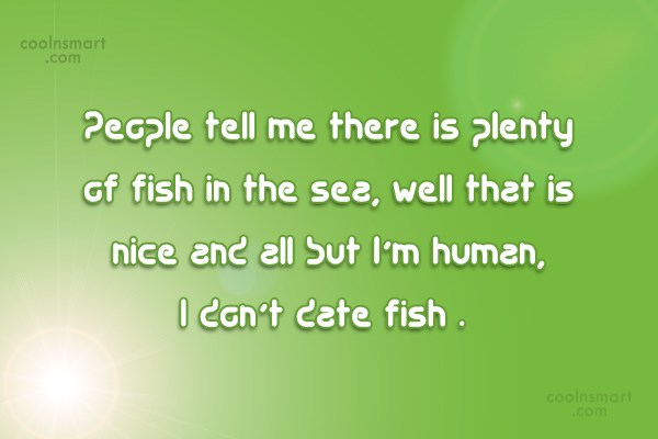 Quote: People tell me there is plenty of...