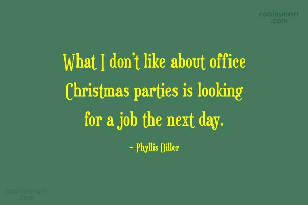 Quote: What I don't like about office Christmas...