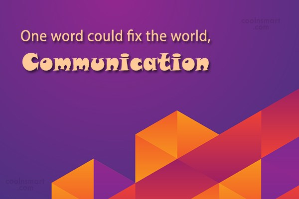 Communication Quote: One word could fix the world, Communication