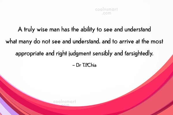 Quote: A truly wise man has the ability...