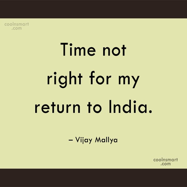 India Quote: Time not right for my return to...