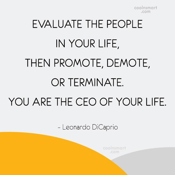 Miscellaneous Quote: EVALUATE THE PEOPLE IN YOUR LIFE, THEN...