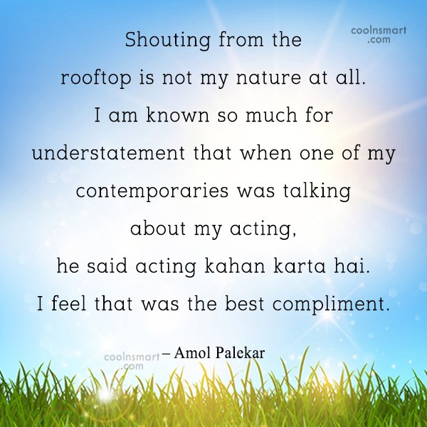 Quote: Shouting from the rooftop is not my...