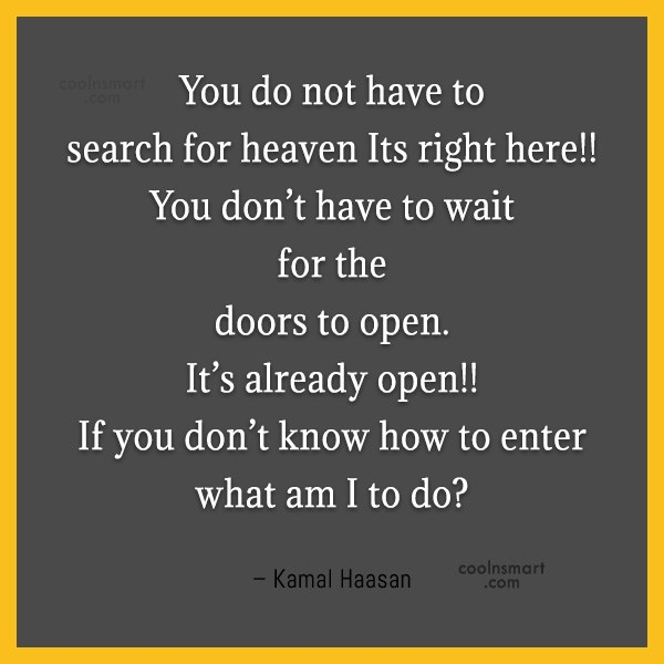 Heaven Quote: You do not have to search for...