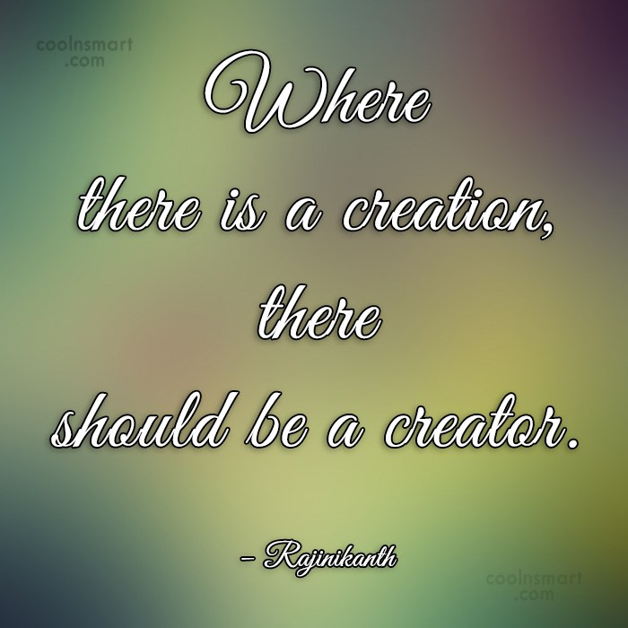 Quote: Where there is a creation, there should...