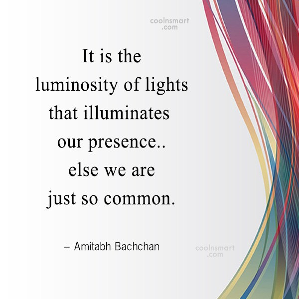 Quote: It is the luminosity of lights that...