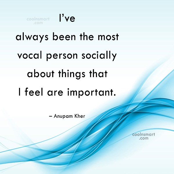 Miscellaneous Quote: I've always been the most vocal person...