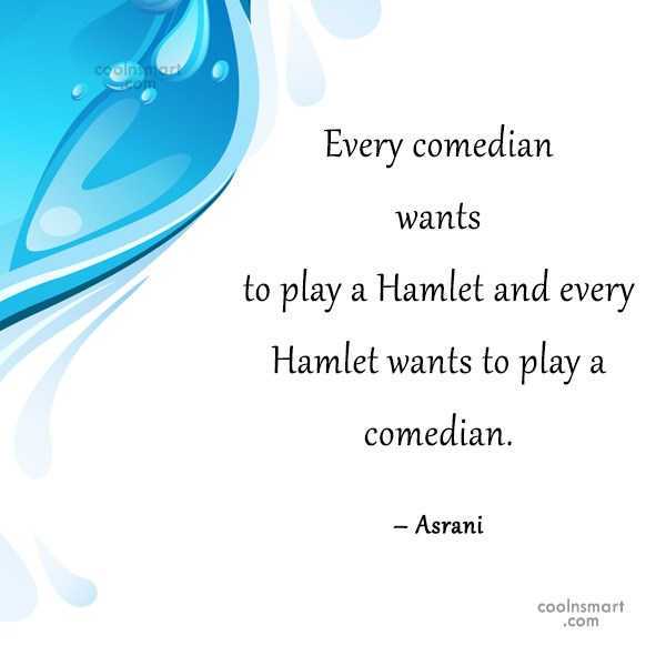 Quote: Every comedian wants to play a Hamlet...