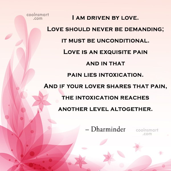Quote: I am driven by love. Love should...