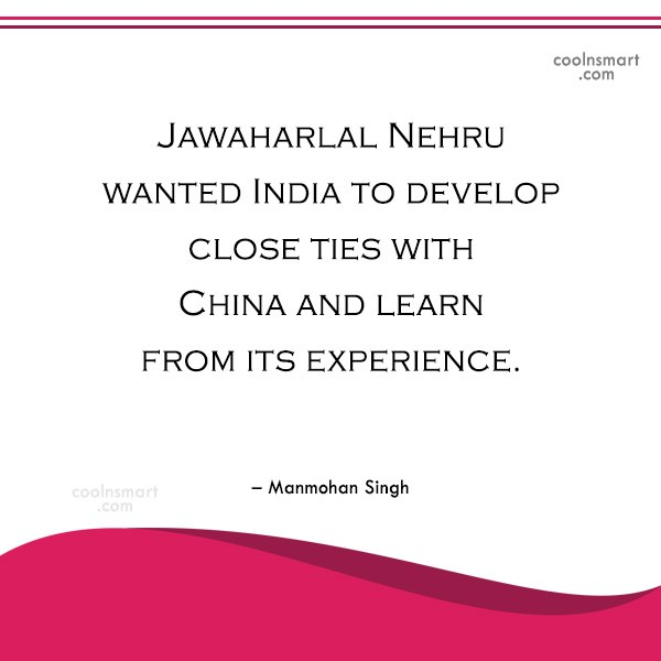 India Quote: Jawaharlal Nehru wanted India to develop close...