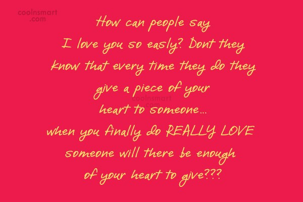 Clever Quote: How can people say I love you...