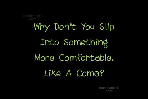 Images Quote: Why Don't You Slip Into Something More...