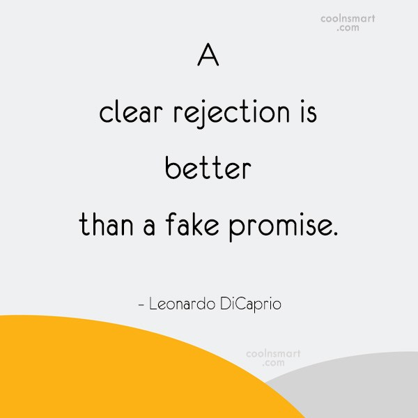 Rejection Quote: A clear rejection is better than a...