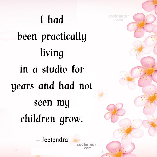 Quote: I had been practically living in a...