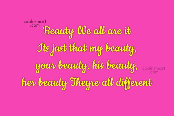 Quote: Beauty We all are it Its just...