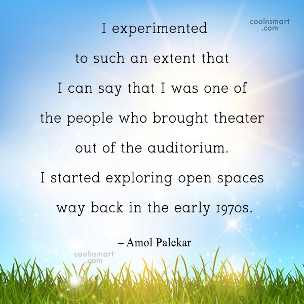 Quote: I experimented to such an extent that...