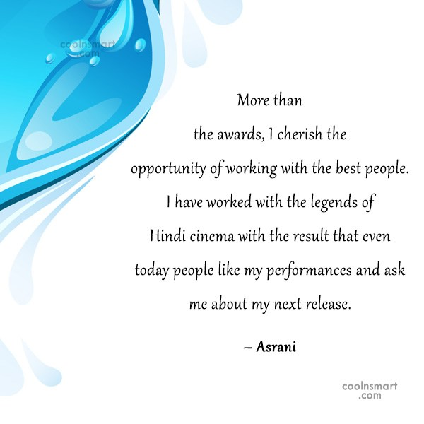 Quote: More than the awards, I cherish the...