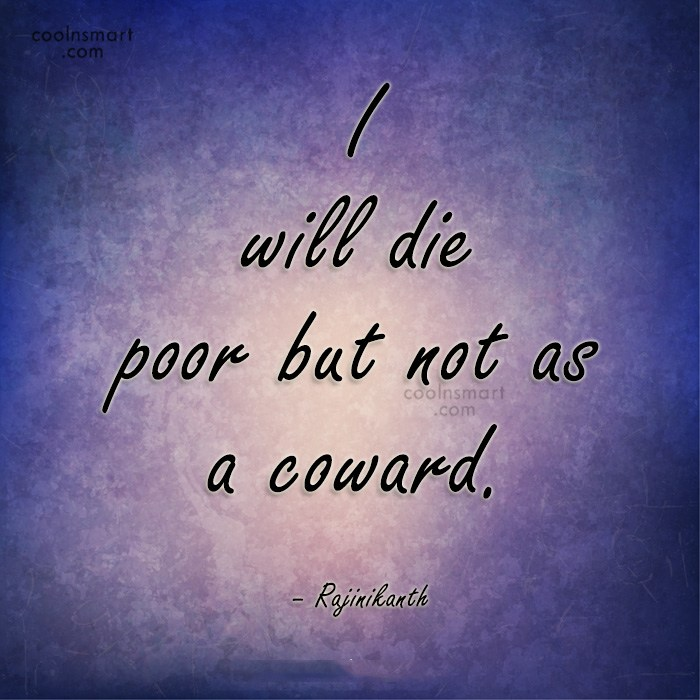 Quote: I will die poor but not as...