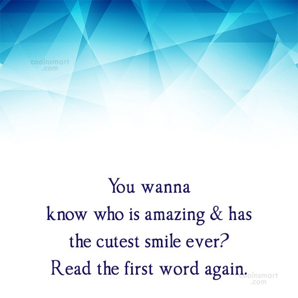 Smile Quote: You wanna know who is amazing &...