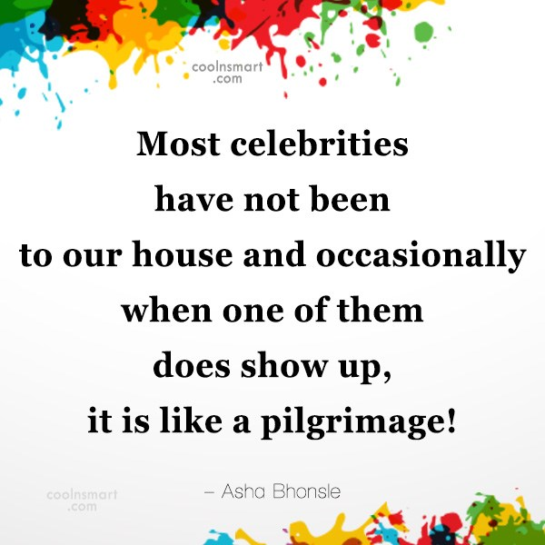 Quote: Most celebrities have not been to our...