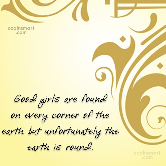 Clever Quote: Good girls are found on every corner...