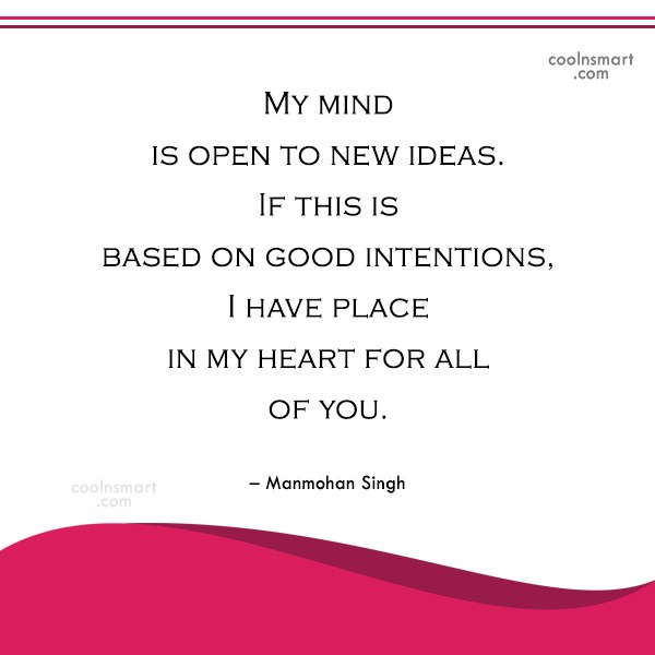 Miscellaneous Quote: My mind is open to new ideas....