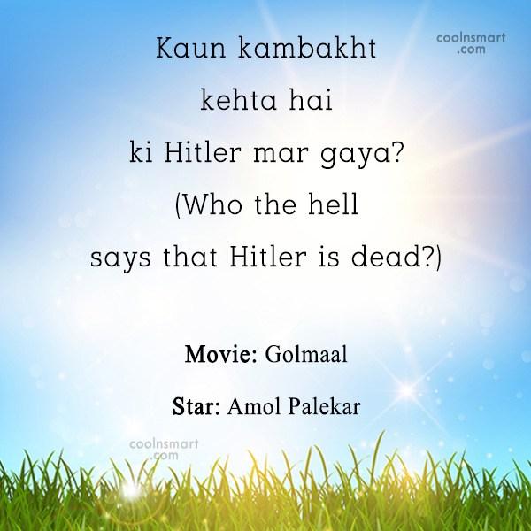 Quote: Kaun kambakht kehta hai ki Hitler mar...