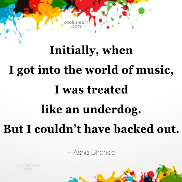 Quote: Initially, when I got into the world...
