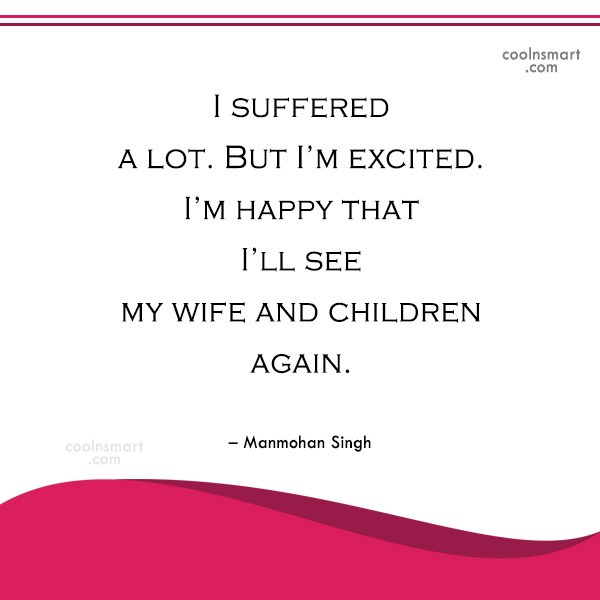 Miscellaneous Quote: I suffered a lot. But I'm excited....