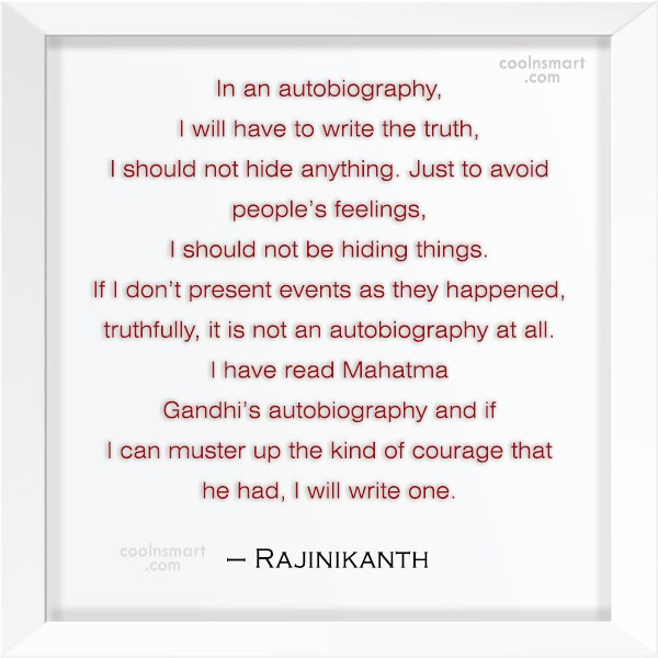Quote: In an autobiography, I will have to...