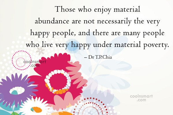 Quote: Those who enjoy material abundance are not...