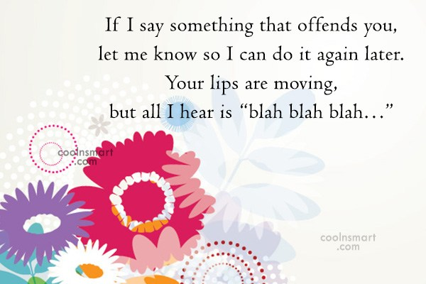 Insult Quote: If I say something that offends you,...