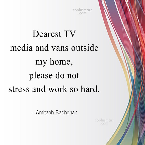 Quote: Dearest TV media and vans outside my...