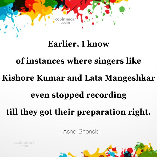 Quote: Earlier, I know of instances where singers...
