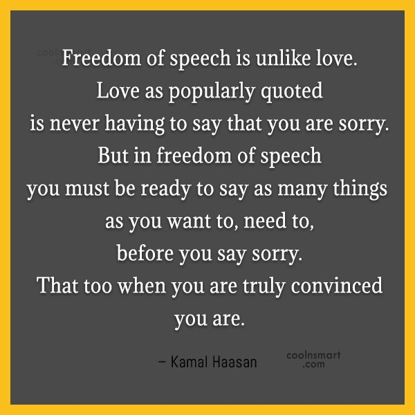Freedom Quote: Freedom of speech is unlike love. Love...