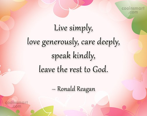 Generosity Quote: Live simply, love generously, care deeply, speak...