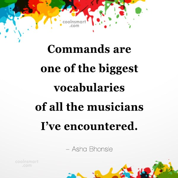 Quote: Commands are one of the biggest vocabularies...